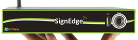 UCView simplifica la implementación del digital signage con SignEdge