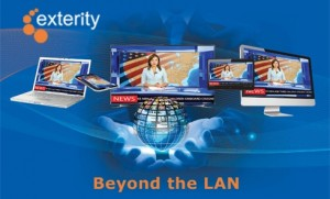 Exterity Beyond the LAN